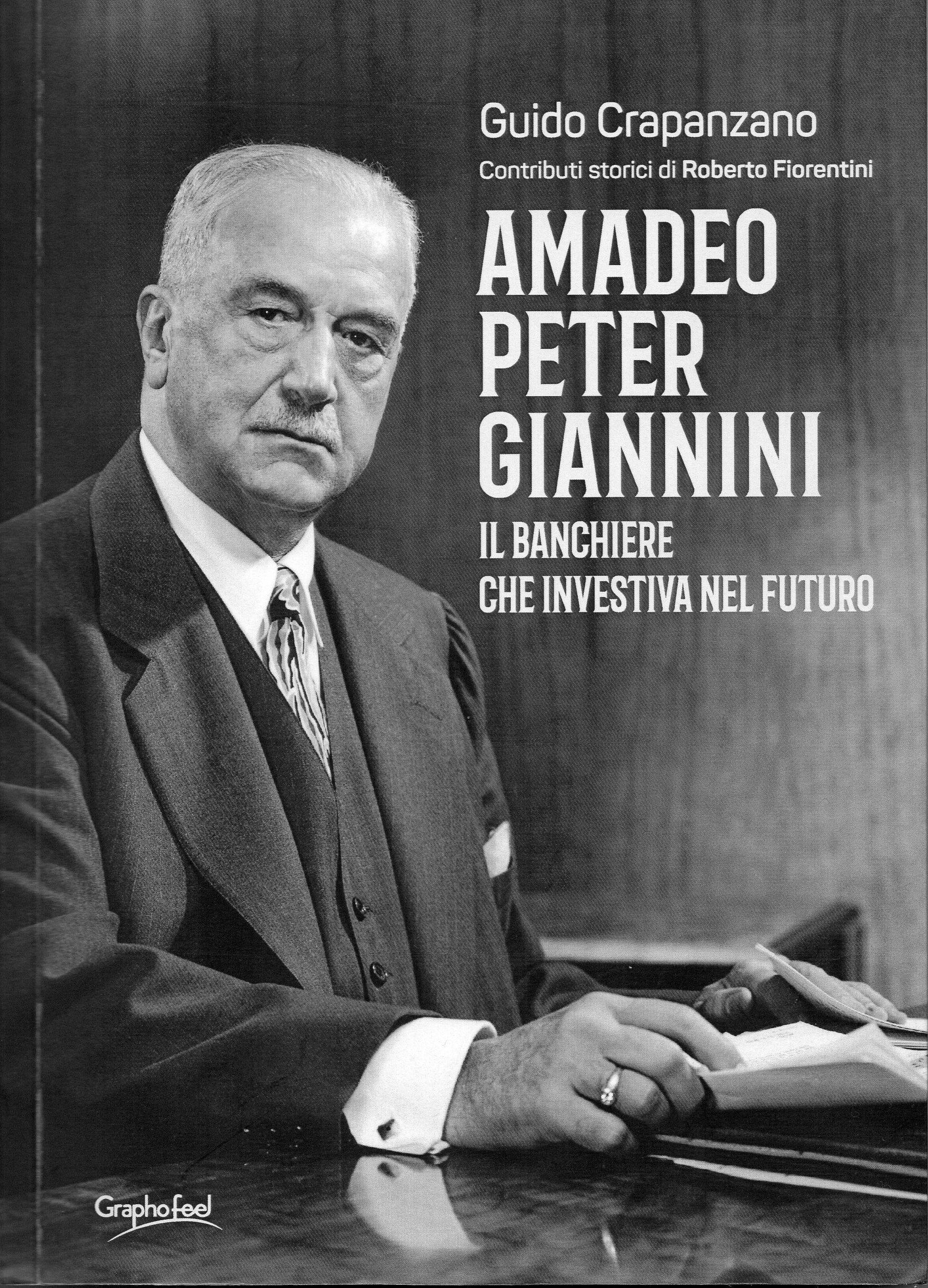 AMADEO PETER GIANNINI – IL BANCHIERE CHE INVESTIVA NEL FUTURO